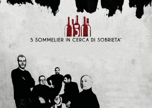 5 Sommelier in cerca di sobrietà – 22 Giugno al Dante